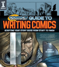 Comics Experience Guide to Writing Comics : Scripting Your Story Ideas from Start to Finish