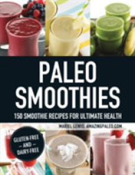 Paleo Smoothies : 150 Smoothie Recipes for Ultimate Health