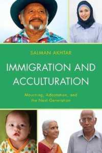 Immigration and Acculturation : Mourning, Adaptation, and the Next Generation (Reprint)