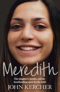 Meredith Our Daughter's Murder and the Heartbreaking Quest for the Truth