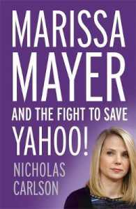 Marissa Mayer and the Fight to Save Yahoo! -- Paperback (English Language Edition)