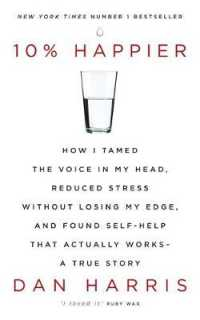 10% Happier : How I Tamed the Voice in My Head, Reduced Stress without Losing My Edge, and Fou -- Paperback