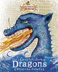 How to Train Your Dragon : Incomplete Book of Dragons (How to Train Your Dragon) -- Hardback