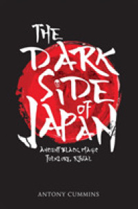 The Dark Side of Japan : Ancient Black Magic, Folklore, Ritual