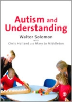 Autism and Understanding : The Waldon Approach to Child Development