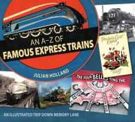 A-z of Famous Express Trains : An Illustrated Trip Down Memory Lane -- Hardback