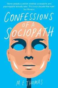 Confessions of a Sociopath : A Life Spent Hiding in Plain Sight -- Paperback