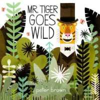 Mr Tiger Goes Wild -- Paperback (Illustrate)