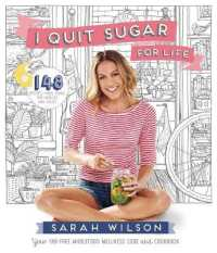 I Quit Sugar for Life : Your fad-free wholefood wellness code and cookbook -- Paperback