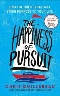 Happiness of Pursuit : Find the Quest That Will Bring Purpose to Your Life -- Paperback