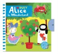 Busy Alice : Busy Alice in Wonderland -- Board book (Main Marke)