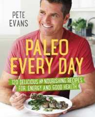 Paleo Every Day : 120 Delicious and Nourishing Recipes for Energy and Good Health -- Paperback (Main Marke)