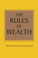 Rules of Wealth : A Personal Code for Prosperity & Plenty (3RD)