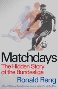 Matchdays : The Hidden Story of the Bundesliga -- Hardback