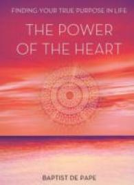 Power of the Heart : Finding Your True Purpose -- Hardback
