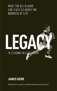 Legacy - 15 Lessons in Leadership : What the All Blacks Can Teach Us about the Business of Life -- Paperback