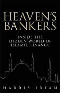Heaven's Bankers : Inside the Hidden World of Islamic Finance -- Hardback