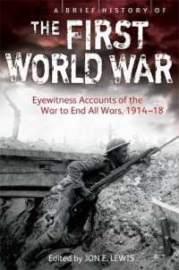 Brief History of the First World War : Eyewitness Accounts of the War to End All Wars, 1914-18 -- Paperback