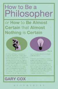How to Be a Philosopher : Or How to Be Almost Certain That Almost Nothing Is Certain