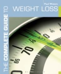 The Complete Guide to Weight Loss (The Complete Guide Series)