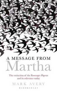 A Message from Martha : The Extinction of the Passenger Pigeon and Its Relevance Today (Natural History Narratives)