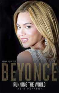 Beyonce: Running the World : The Biography -- Paperback (English Language Edition)