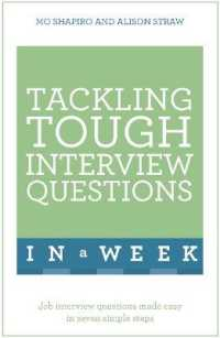 Tackling Tough Interview Questions in a Week : Job Interview Questions Made Easy in Seven Simple Steps (In a Week)