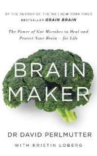 Brain Maker : The Power of Gut Microbes to Heal and Protect Your Brain - for Life -- Paperback