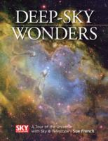 Deep-Sky Wonders : A Tour of the Universe with Sky & Telescope's Sue French