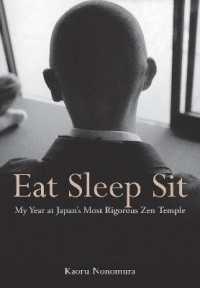 Eat Sleep Sit : My Year at Japan's Most Rigorous Zen Temple (Reprint)
