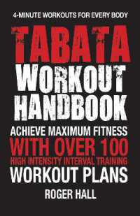 Tabata Workout Handbook : Achieve Maximum Fitness with over 100 High Intensity Interval Training Workout Plans