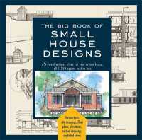 The Big Book of Small House Designs : 75 Award-Winning Plans for Your Dream House, 1,250 Square Feet or Less (Reprint)