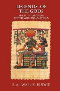 Legends of the Gods : The Egyptian Texts, Edited with Translations