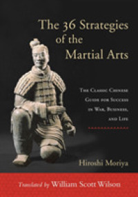 The 36 Strategies of the Martial Arts : The Classic Chinese Guide for Success in War, Business, and Life (Reprint)