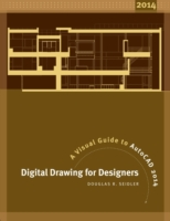 Digital Drawing for Designers : A Visual Guide to AutoCAD 2015