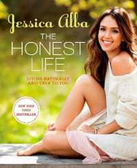 The Honest Life : Living Naturally and True to You