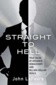 Straight to Hell : True Tales of Deviance, Debauchery, and Billion-dollar Deals -- Paperback