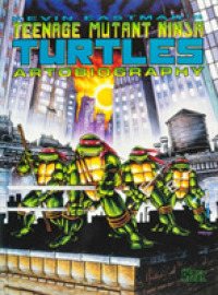 Teenage Mutant Ninja Turtles Artobiography (Teenage Mutant Ninja Turtles)