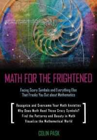 Math for the Frightened : Facing Scary Symbols and Everything Else That Freaks You Out about Mathematics
