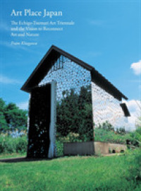 Art Place Japan : The Echigo-Tsumari Triennale and the Vision to Reconnect Art and Nature (TRA)