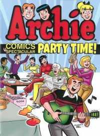 Archie Comics Spectacular : Party Time! (Archie Comics Spectacular)