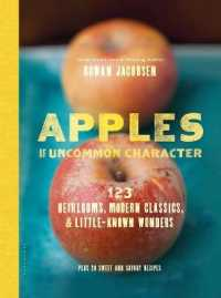 Apples of Uncommon Character : 123 Heirlooms, Modern Classics, & Little-Known Wonders