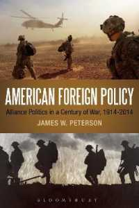 American Foreign Policy : Alliance Politics in a Century of War, 1914-2014