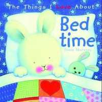 Things I Love about Bedtime -- Hardback