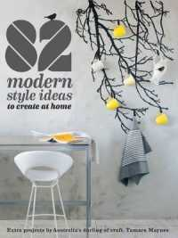 82 Modern Style Ideas to Create at Home -- Paperback