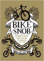 Bike Snob : Systematically and Mercilessly Realigning the World of Cycling -- Hardback