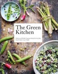 Green Kitchen : Delicious and Healthy Vegetarian Recipes for Every Day -- Hardback