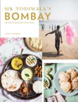 Mr Todiwala's Bombay : Recipes and Memories from India -- Hardback