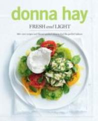Fresh and Light : 180+ New Recipes and Flavour-packed Ideas to Find the Perfect Balance -- Paperback