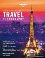 Lonely Planet's Guide to Travel Photography (Lonely Planet's Guide to Travel Photography) (4TH)